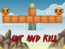 Cut and Kill