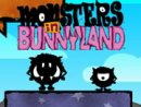 Monsters in Bunnyland