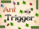 Ant Trigger