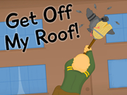 Get Off My Roof Play Online Games