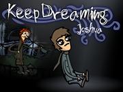 Keep Dreaming Joshua