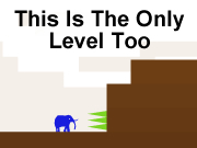 This Is The Only Level Too