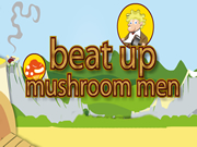 Beat Up Mushroom Men
