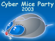 Cyber Mice Party 2003