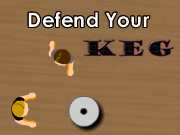 Defend your Keg