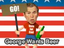 George Wants Beer