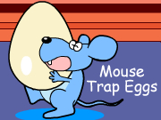 Mouse Trap Eggs