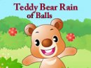 Teddy Bear Rain of Balls