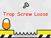 Trap Screw Loose