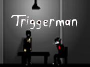 Triggerman