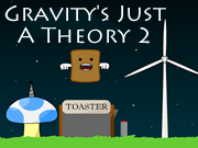Gravity's Just A Theory 2