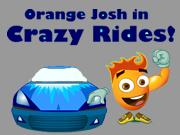 Orange Josh in Crazy Rides