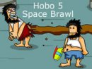 Hobo 5 Space Brawl