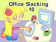 Office Slacking 10