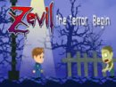 Zevil the Terror Begins