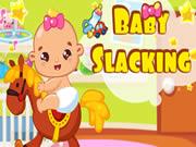 Baby Slacking