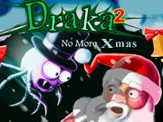 Draka 2 No More Xmas