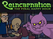 Reincarnation: The Final Happy Hour