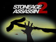 Stoneage Assassin 2