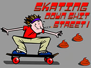 Skating Down Shit Street