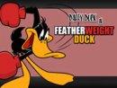 Featherweight Duck
