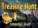 Treasure Hunt-Sinking Ship