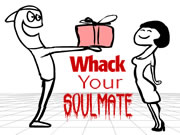 Whack Your Soul Mate