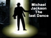 Michael Jackson : The last Dance