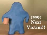 (2005) Next Victim!!