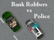 Bank Robbers vs Police