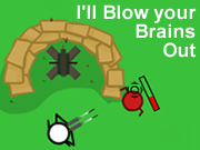 I'll Blow your Brains Out
