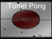 Turret Pong