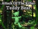 Attack Of The Killer Teddy Bear