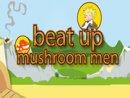 Beat Up Mushroom Men