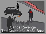 Carlos Revenge - The Death of a Mafia Boss