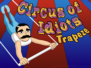 Circus of Idiots - Trapeze