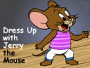 Dress Up with Jerry the Mouse