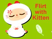 Flirt with Kitten