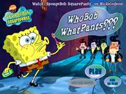 Spongebob Whobob Whatpants