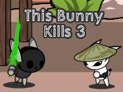 This Bunny Kills 3
