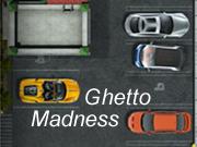 Ghetto Madness
