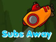 Subs Away