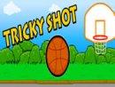 TRICKY SHOT