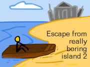 Escape From Really Boring Island 2