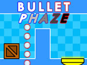 Bullet Phaze