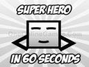SuperHero in 60 Seconds